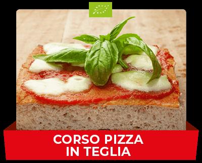 CORSO PIZZA IN TEGLIA